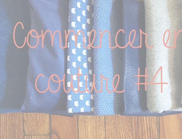 Commencer en couture #4